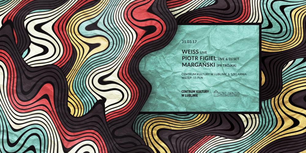 Weiss Live/Margański [PR Trójka]/Piotr Figiel Live & Dj Set
