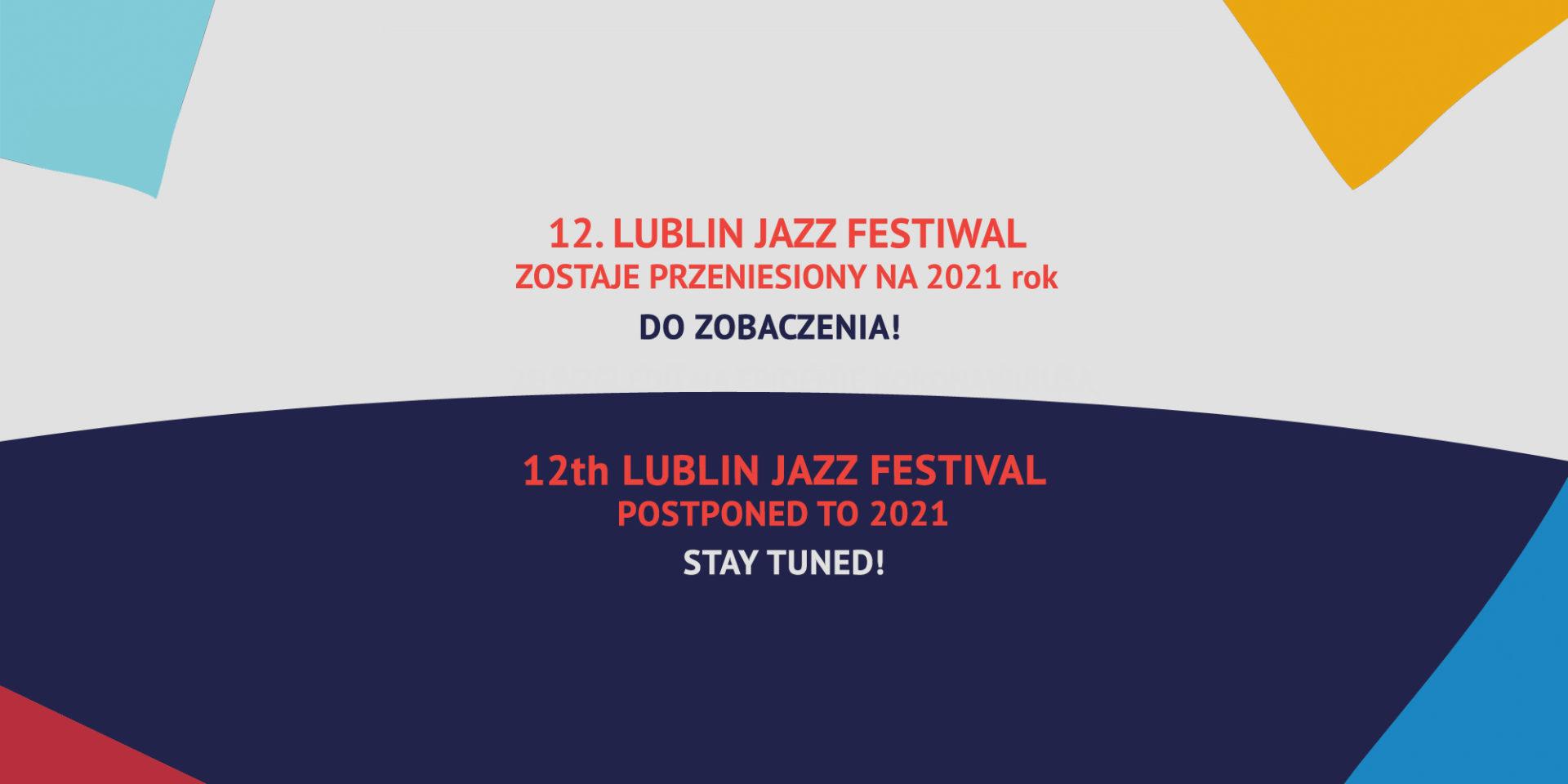 Komunikat w sprawie przeniesienia 12. Lublin Jazz Festiwalu