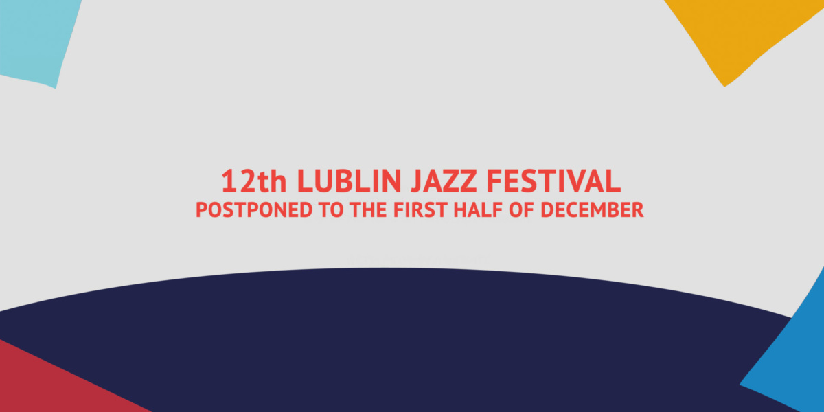 Important information about 12th Lublin Jazz Festival