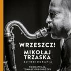 """12. Lublin Jazz Festival / Meeting with Mikołaj Trzaska on the book """"Wrzeszcz! Mikołaj Trzaska. Autobiography"""" - photo 1/1"""