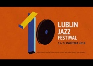10. Lublin Jazz Festival / Official spot of the Festival